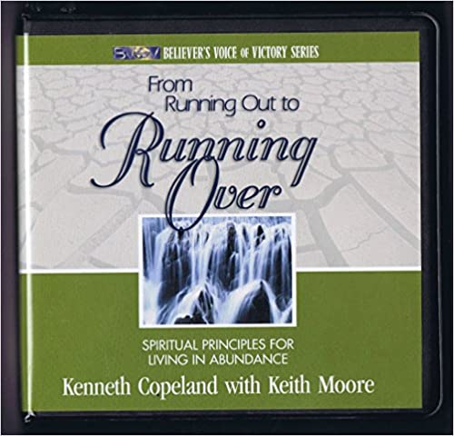 From Running Out to Running Over by Kenneth Copeland