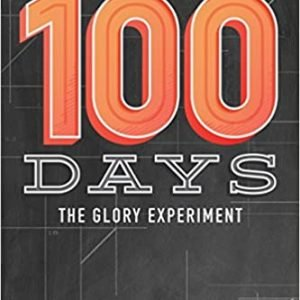 100 Days - Bible Study Book : The Glory Experiment